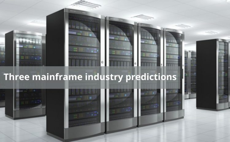 Three mainframe industry predictions